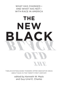 The New Black: What Has Changed--and What Has Not--with Race in America