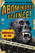 Abominable Science: Origins of the Yeti, Nessie, and other Famous Cryptids