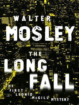 The Long Fall: The First Leonid McGill Mystery