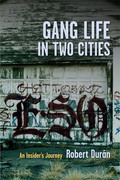 Gang Life in Two Cities: An Insider's Journey