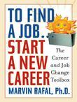 To Find a Job . . . Start a New Career: The Career and Job Change Toolbox