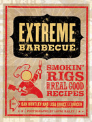Extreme Barbecue: Smokin' Rigs and 100 Real Good Recipes