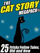The Cat Megapack: 25 Frisky Feline Tales, Old and New
