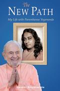The New Path: My Life with Paramhansa Yogananda