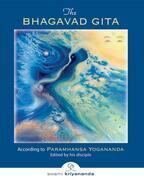 The Bhagavad Gita: According to Paramhansa Yogananda edited by his disciple, Swami Kriyananda