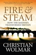 Fire and Steam: A New History of the Railways in Britain