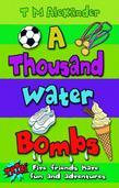 A Thousand Water Bombs