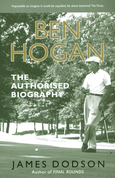 Ben Hogan: The Authorised Biography