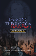 Dancing Theology in Fetish Boots: Essays in Honour of Marcella Althaus-Reid