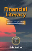 Financial Literacy: Timeless concepts to turn financial chaos into clarity