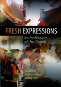 Fresh Expressions in the Mission of the Church: Report of an Anglican-Methodist Working Party