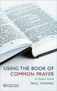Using the Book of Common Prayer: A Simple Guide