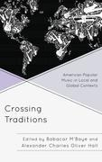 Crossing Traditions: American Popular Music in Local and Global Contexts