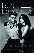 Burt Lancaster: An American Life
