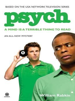 Psych: A Mind is a Terrible Thing to Read: A Mind is a Terrible Thing to Read