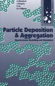 Particle Deposition & Aggregation: Measurement, Modelling and Simulation
