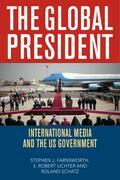 The Global President: International Media and the US Government