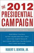 The 2012 Presidential Campaign: A Communication Perspective