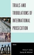 Trials and Tribulations of International Prosecution