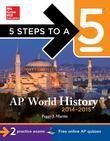 5 Steps to a 5 AP World History 2014-2015 (EBOOK)