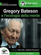 Gregory Bateson e l'Ecologia della Mente (Audio-eBook EPUB3)