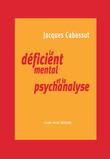 Le déficient mental et la psychanalyse