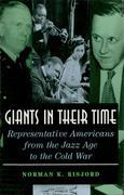 Giants in Their Time: Representative Americans from the Jazz Age to the Cold War