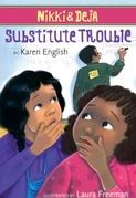Nikki and Deja: Substitute Trouble: Nikki and Deja, Book Six