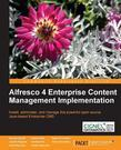 Alfresco 4 Enterprise Content Management Implementation