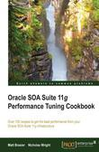 Oracle SOA Suite Performance Tuning Cookbook