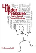Life Under Pressure, Moving Beyond Financial Meltdown