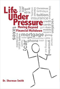 Life Under Pressure, Moving Beyond Financial Meltdown