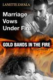 Marriage Vows Under Fire Mega Series 1: Gold Bands In The Fire