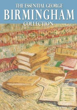 The Essential George Birmingham Collection
