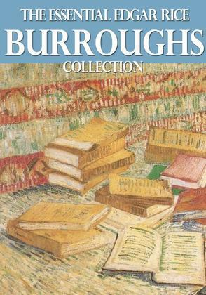 The Essential Edgar Rice Burroughs Collection