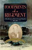 Footprints of a Regiment: A Recollection of the 1st Georgia Regulars, 1861-1865