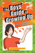 The Boy's Guide to Growing Up: Choices & Changes during Puberty