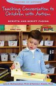 Teaching Conversation to Children with Autism: Scripts and Script Fading