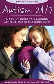 Autism 24/7: A Family Guide to Learning at Home and in the Community