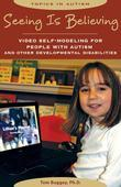 Seeing Is Believing: Video Self-Modeling for People wih Autism and Other Developmental Disabilities