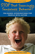 Stop That Seemingly Senseless Behavior!: FBA-based Interventions for People with Autism