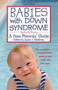 Babies with Down Syndrome, Third Edition: A New Parents' Guide