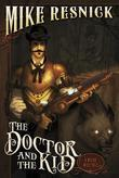 The Doctor and the Kid: A Weird West Tale