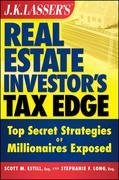 J.K. Lasser's Real Estate Investors Tax Edge: Top Secret Strategies of Millionaires Exposed