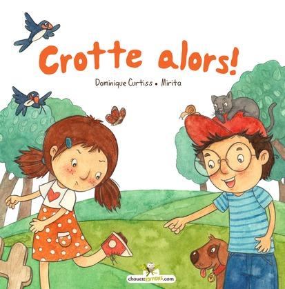 Dominique CURTISS - Crotte alors !