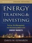 Energy Trading and Investing : Trading, Risk Management and Structuring Deals in the Energy Market