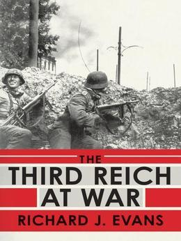 The Third Reich at War: 1939-1945