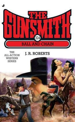 The Gunsmith 324: Ball and Chain