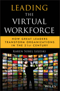 Leading the Virtual Workforce: How Great Leaders Transform Organizations in the 21st Century