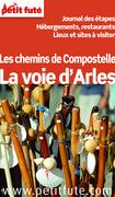 Les chemins de Compostelle - La voie d'Arles 2013 Petit Futé (avec cartes, photos + avis des lecteurs)